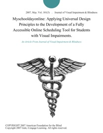 Myschooldayonline Applying Universal Design Principles To The Development Of A Fully Accessible Online Scheduling Tool For Students With Visual Impairments