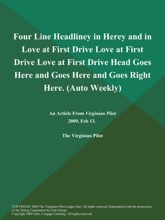 Four Line Headliney in Herey and in Love at First Drive Love at First Drive Love at First Drive Head Goes Here and Goes Here and Goes Right Here (Auto Weekly)