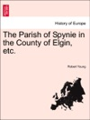 The Parish Of Spynie In The County Of Elgin Etc