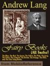 Andrew Langs Fairy Books All Twelve