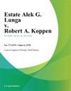 Estate Alek G Lunga V Robert A Koppen