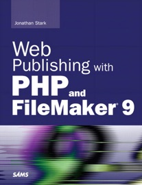 Web Publishing with PHP and FileMaker 9 - Jonathan Stark