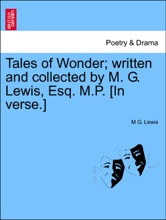 Tales Of Wonder; Written And Collected By M. G. Lewis, Esq. M.P. [In Verse.] Vol.I