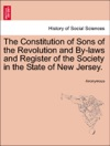 The Constitution Of Sons Of The Revolution And By-laws And Register Of The Society In The State Of New Jersey