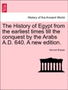 The History Of Egypt From The Earliest Times Till The Conquest By The Arabs AD 640 Vol I Third Edition