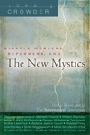 Miracle Workers Reformers And The New Mystics