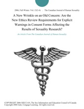 A New Wrinkle On An Old Concern: Are The New Ethics Review Requirements For Explicit Warnings In Consent Forms Affecting The Results Of Sexuality Research?