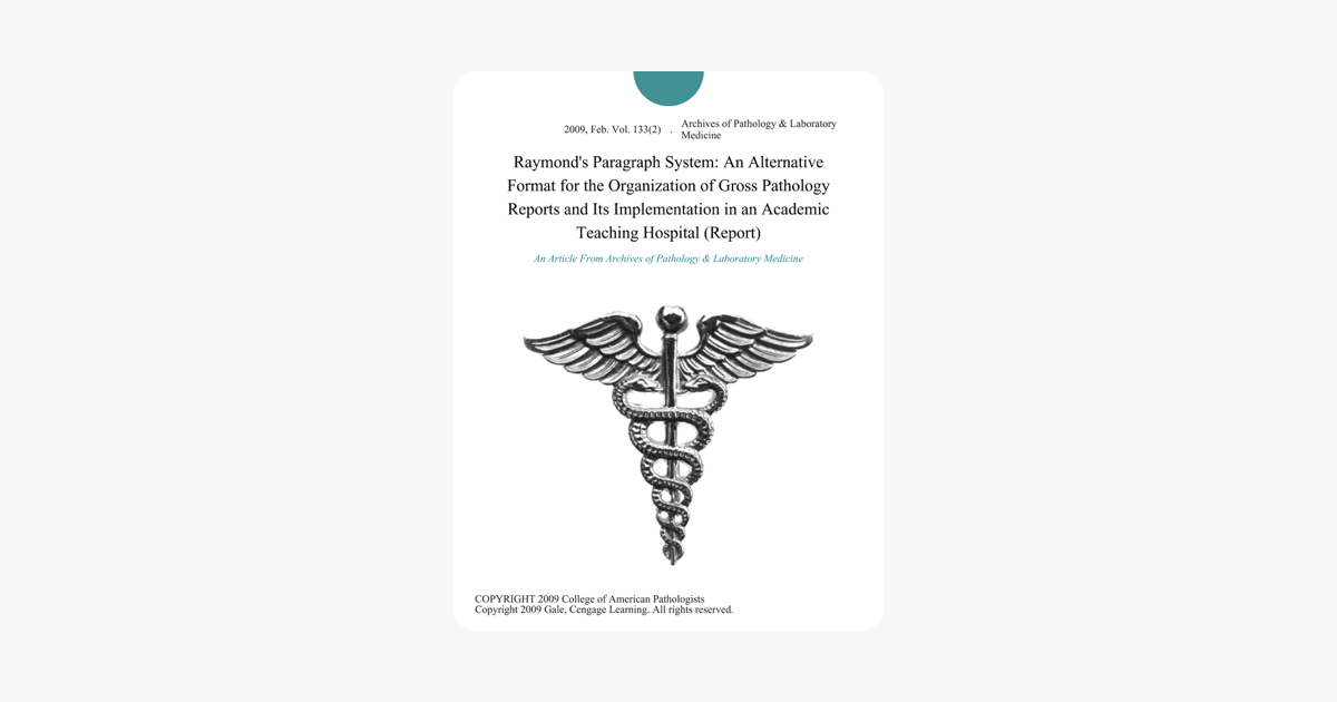 Raymond's Paragraph System: An Alternative Format for the Organization of  Gross Pathology Reports and Its Implementation in an Academic Teaching