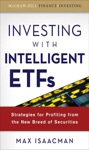 Investing With Intelligent ETFs Strategies For Profiting From The New Breed Of Securities