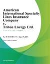 American International Specialty Lines Insurance Company V Triton Energy Ltd