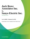 Jack Rowe Associates Inc V Sanyo Electric Inc
