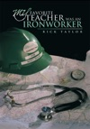 My Favorite Teacher Was An Ironworker