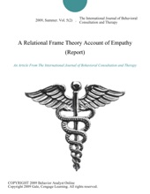 A Relational Frame Theory Account Of Empathy (Report)