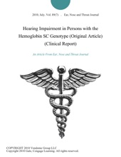 Hearing Impairment In Persons With The Hemoglobin SC Genotype (Original Article) (Clinical Report)