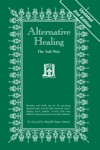 Alternative Healing The Sufi Way 2nd Edition