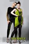 Do It Yourself Fashion Design