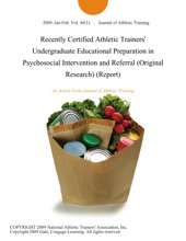 Recently Certified Athletic Trainers' Undergraduate Educational Preparation in Psychosocial Intervention and Referral (Original Research) (Report)