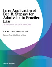 In Re Application Of Ben B. Stepsay For Admission To Practice Law.