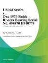 United States V One 1970 Buick Riviera Bearing Serial No 494870 H910774