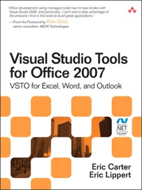 Visual Studio Tools for Office 2007: VSTO for Excel, Word, and Outlook - Eric Carter & Eric Lippert