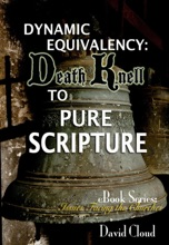 Dynamic Equivalency: Death Knell of Pure Scripture