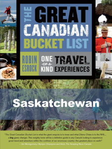 The Great Canadian Bucket List — Saskatchewan - Robin Esrock