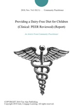 Providing A Dairy-Free Diet For Children (Clinical: PEER Reviewed) (Report)