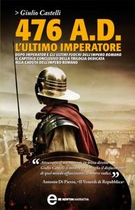 476 A.D. L'ultimo imperatore da Giulio Castelli