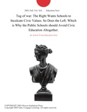 Tug of war: The Right Wants Schools to Inculcate Civic Values. So Does the Left. Which is Why the Public Schools should Avoid Civic Education Altogether.