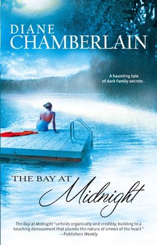Diane Chamberlain - The Bay at Midnight