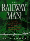 Railway Man A POWs Searing Account Of War Brutality And Forgiveness