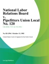 National Labor Relations Board V Pipefitters Union Local No 120