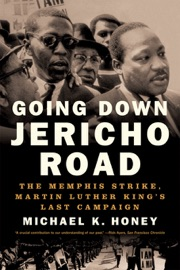 Going Down Jericho Road: The Memphis Strike, Martin Luther King's Last Campaign PDF Download