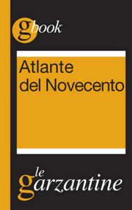 Atlante del Novecento. Un secolo in sintesi Libro Cover