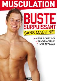 Musculation : buste surpuissant