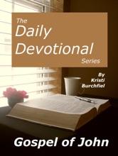 The Daily Devotional Series: Gospel Of John
