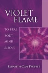 Violet Flame To Heal Body Mind And Soul