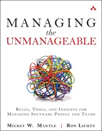 Managing the Unmanageable: Rules, Tools, and Insights for Managing Software People and Teams - Mickey W. Mantle & Ron Lichty