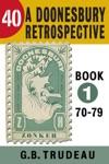 40 A Doonesbury Retrospective 1970 To 1979