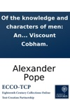 Of The Knowledge And Characters Of Men An Epistle To The Right Honourable Richard Lord Viscount Cobham