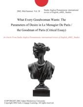 What Every Goodwoman Wants: The Parameters of Desire in Le Menagier De Paris / the Goodman of Paris (Critical Essay)