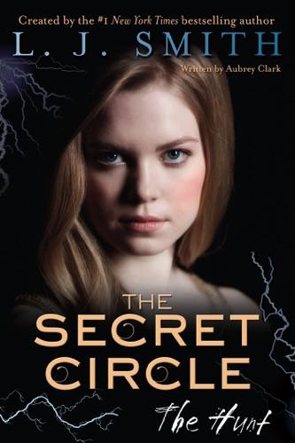 L. J. Smith - The Secret Circle: The Hunt
