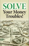 Solve Your Money Troubles
