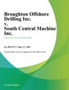 Broughton Offshore Drilling Inc V South Central Machine Inc