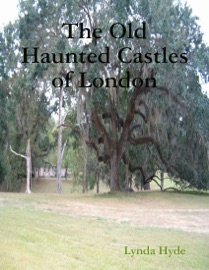 THE OLD HAUNTED CASTLES OF LONDON