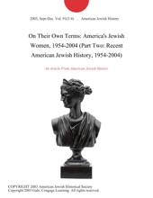 On Their Own Terms: America's Jewish Women, 1954-2004 (Part Two: Recent American Jewish History, 1954-2004)