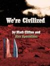 Were Civilized
