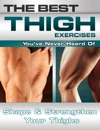 The Best Thigh Exercises Youve Never Heard Of