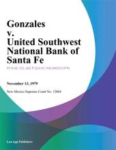 Gonzales V. United Southwest National Bank Of Santa Fe