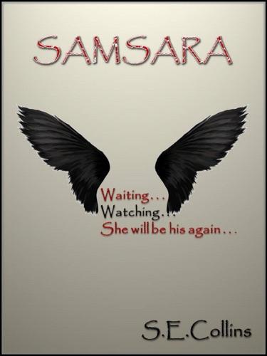 S.E. Collins - Samsara (A Paranormal Romance) 3rd Edition